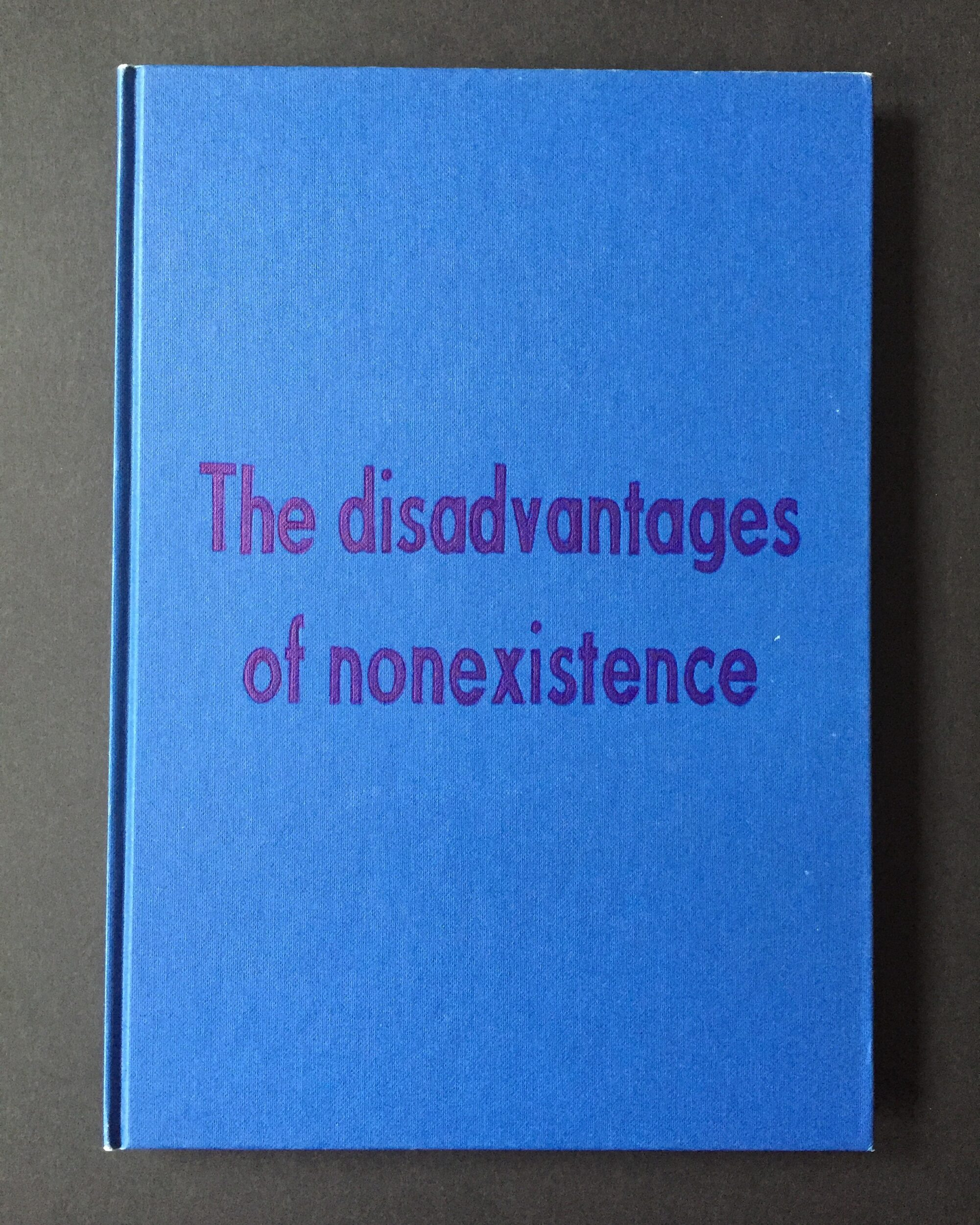 The Disadvantages Of Nonexistence