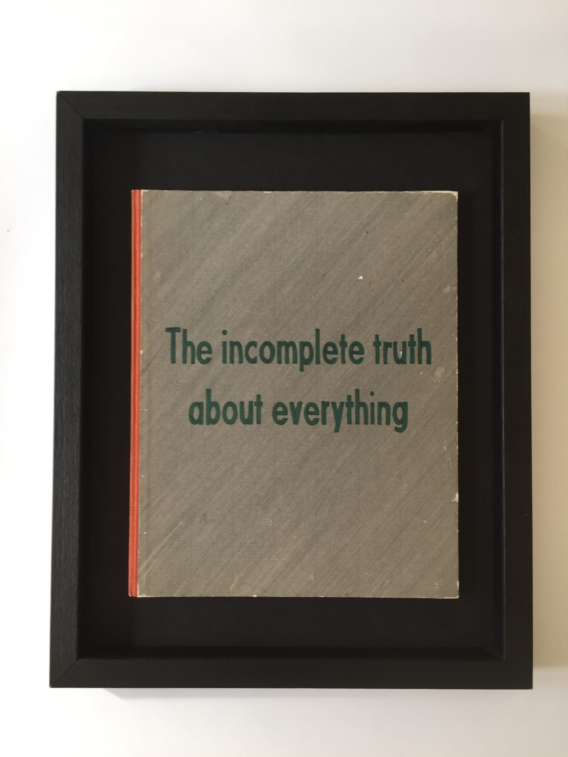 The Incomplete Truth About Everything